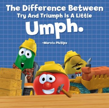 the difference between try and triumph is a little umph marvin phillips