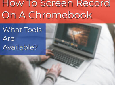 How To Screen Record On A Chromebook - What Screen Recorders Are Available?
