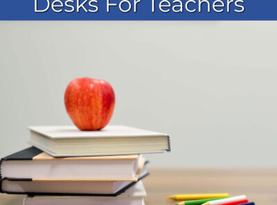 The Best Teacher Desks - For The Classroom and Home