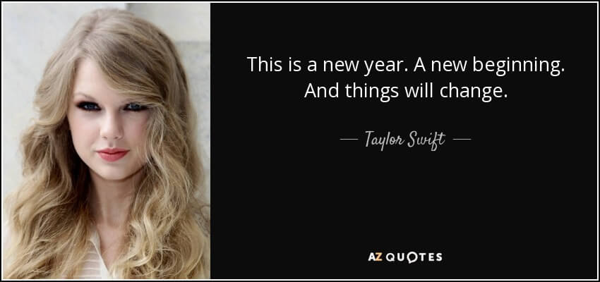 this is a new year. a new beginning and things will change
