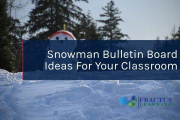 Snowman Bulletin Board Ideas You'll Melt For